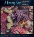 University of California Press/Monterey Bay Aquarium Series #2: A Living Bay: The Underwater World of Monterey Bay