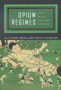 Opium Regimes : China, Britain, and Japan, 1839-1952 (00 Edition)