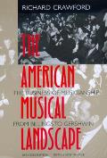 The American Musical Landscape: The Business of Musicianship from Billings to Gershwin, Updated with a New Preface