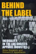 Behind the Label Inequality in the Los Angeles Apparel Industry