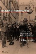 Music of the African Diaspora #4: Harlem in Montmartre: A Paris Jazz Story Between the Great Wars Cover