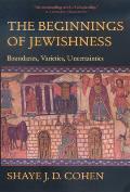 Beginnings of Jewishness Boundaries Varieties Uncertainti