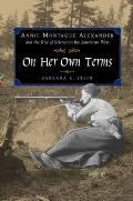 On Her Own Terms: Annie Montague Alexander and the Rise of Science in the American West Cover