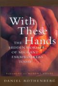 With These Hands: The Hidden World of Migrant Farmworkers Today Cover