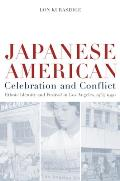 American Crossroads #8: Japanese American Celebration & Conflict: History of Ethnic