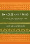 Six Acres & a Third The Classic Nineteenth Century Novel about Colonial India