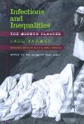 Infections and Inequalities : the Modern Plagues (99 Edition)