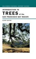 California Natural History Guides #65: Introduction to Trees of the San Francisco Bay Region