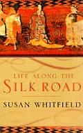 Life Along the Silk Road Cover