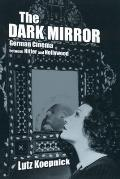 The Dark Mirror: German Cinema Between Hitler and Hollywood