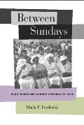 Between Sundays : Black Women and Everyday Struggles of Faith (03 Edition)