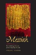 The Messiah Before Jesus: The Suffering Servant of the Dead Sea Scrolls (S. Mark Taper Foundation Imprint in Jewish Studies)