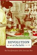 Revolution at the Table The Transformation of the American Diet