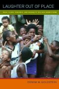Laughter Out of Place Race Class Violence & Sexuality in a Rio Shantytown