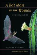 Organisms and Environments #07: A Bat Man in the Tropics: Chasing El Duende