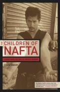 Children Of Nafta Labor Wars On The Us