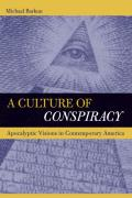 Comparative Studies in Religion and Society #15: A Culture of Conspiracy: Apocalyptic Visions in Contemporary America Cover