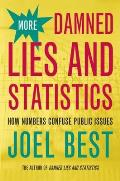 More Damned Lies and Statistics : How Numbers Confuse Public Issues (04 Edition) Cover