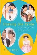 Framing the Bride: Globalizing Beauty & Romance in Taiwan's