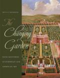 Changing Garden Four Centuries of European & American Art