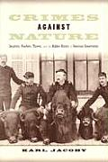 Crimes Against Nature: Squatters, Poachers, Thieves, and the Hidden History of American Conservation Cover