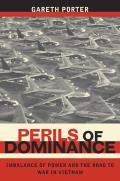 Perils of Dominance Imbalance of Power & the Road to War in Vietnam