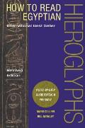 How to Read Egyptian Hieroglyphs A Step By Step Guide to Teach Yourself Revised Edition