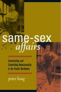 Same Sex Affairs Constructing & Controlling Homosexuality in the Pacific Northwest
