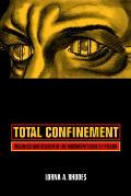 California Series in Public Anthropology #7: Total Confinement: Madness and Reason in the Maximum Security Prison