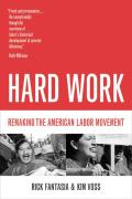 Hard Work Remaking the American Labor Movement
