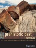 Prehistoric Past Revealed The Four Billion Year History of Life on Earth