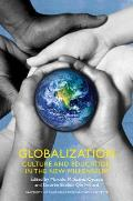 Globalization Culture & Education in the New Millennium