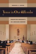 Jesus in Our Wombs: Embodying Modernity in a Mexican Convent