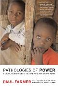 Pathologies of Power: Health, Human Rights, and the New War on the Poor Cover