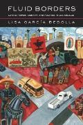 Fluid Borders Latino Power Identity & Politics in Los Angeles