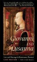 Giovanni & Lusanna Love & Marriage in Renaissance Florence