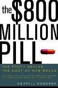 The $800 Million Dollar Pill: The Truth Behind the Cost of New Drugs