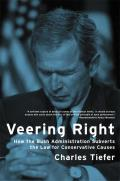 Veering Right How the Bush Administration Subverts the Law for Conservative Causes