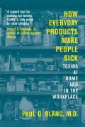 How Everyday Products Make People Sick: Toxins at Home and in the Workplace Cover