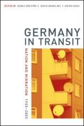 Germany in Transit: Nation and Migration, 1955-2005 (Weimar and Now: German Cultural Criticism) Cover