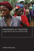 California Series in Public Anthropology #14: Prisoners of Freedom: Human Rights and the African Poor Cover