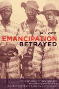 Emancipation Betrayed : Hidden History of Black Organizing and White Violence in Florida From Reconstruction To the Bloody Election of 1920 (05 Edition)