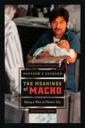 Men and Masculinity #3: The Meanings of Macho: Being a Man in Mexico City