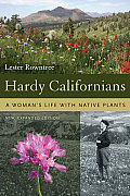 Hardy Californians A Womans Life with Native Plants