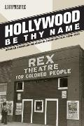 Hollywood Be Thy Name: African American Religion in American Film, 1929-1949 (George Gund Foundation Imprint in African American Studies)