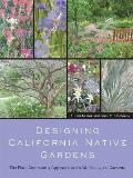 Designing California Native Gardens: The Plant Community Approach to Artful, Ecological Gardens