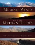 In Search of Myths & Heroes Exploring Four Epic Legends of the World