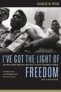 Ive Got the Light of Freedom The Organizing Tradition & the Mississippi Freedom Struggle