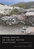 Human Impacts on Ancient Marine Ecosystems A Global Perspective