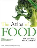 Atlas of Food Who Eats What Where & Why